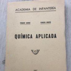 Militaria: QUÍMICA APLICADA ACADEMIA DE INFANTERÍA AÑO 1957. Lote 248006800