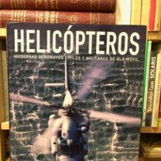 Militaria: HELICÓPTEROS. MODERNAS AERONAVES CIVILES Y MILITARES DE ALA MOVIL. ROVBERT JACKSON. LIBSA. Lote 248090780