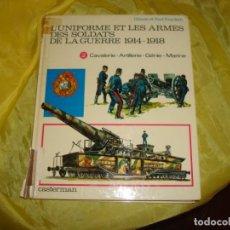 Militaria: L´UNIFORME ET LES ARMES DES SOLDATS DE LA GUERRE 1914-1918. VOL. 2. CASTERMAN, 1971. Lote 248594665