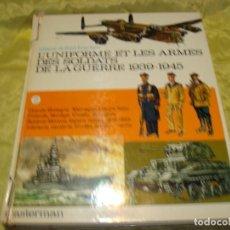 Militaria: L´UNIFORME ET LES ARMES DES SOLDATS DE LA GUERRE 1939-1945. VOL. 2. CASTERMAN, 1973. Lote 248596690