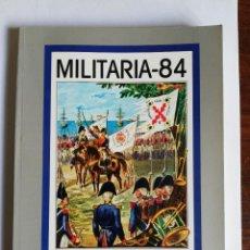 Militaria: MILITARIA-84. LAS GUERRAS NAPOLEÓNICAS EN GALICIA: 175 ANIVERSARIO. 1984. Lote 248717790