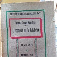 Militaria: EL MOMENTO DE LA CABALLERÍA, TENIENTE CORONEL MONASTERIO, IMP. S. RODRIGUEZ, 1930. Lote 249199930