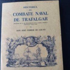 Militaria: HISTORIA DEL COMBATE NAVAL DE TRAFALGAR, FACSÍMIL. Lote 252800805