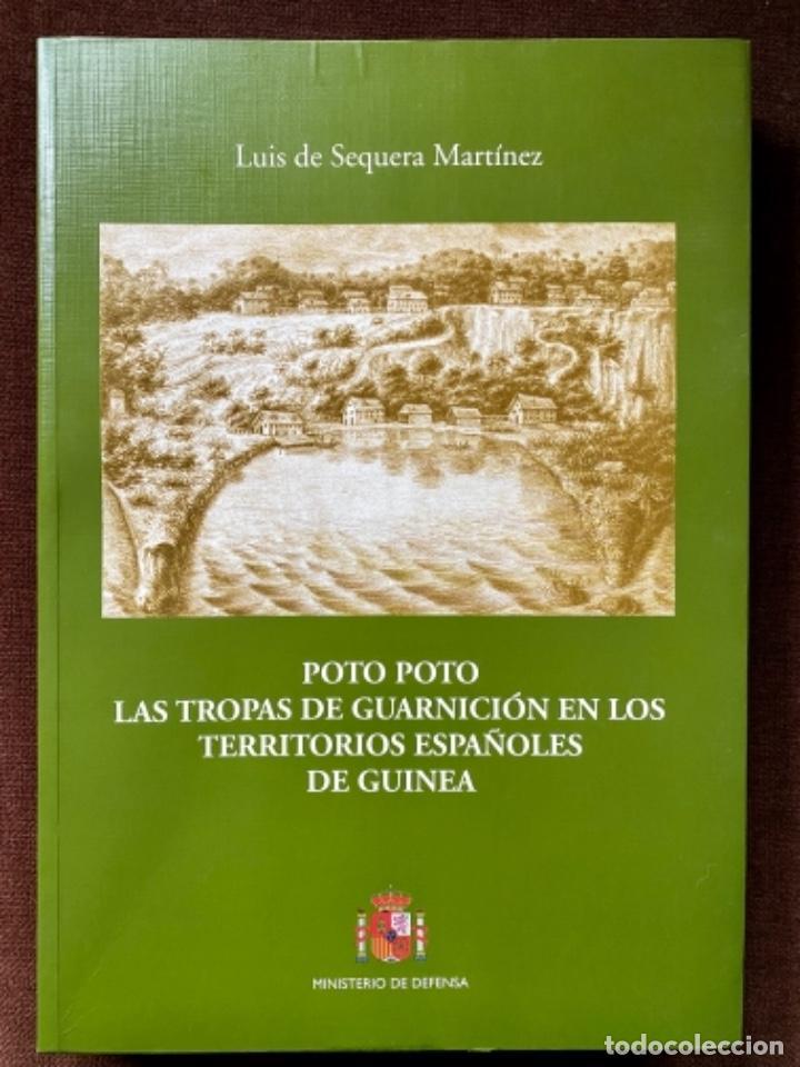POTO POTO - LAS TROPAS DE GUARNICIÓN EN LOS TERRITORIOS ESPAÑOLES DE GUINEA POR LUIS DE SEQUERA (Militar - Libros y Literatura Militar)