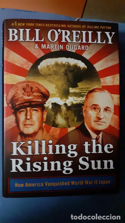KILLING THE RISING SUN (Militar - Libros y Literatura Militar)