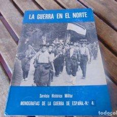 Militaria: MANOGRAFIAS DE LA GUERRA CIVIL SERVICIO HISTORICO MILITAR LA GUERRA EN EL NORTE Nº 4. Lote 254428100