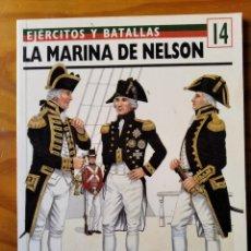Militaria: LA MARINA DE NELSON, EJERCITOS Y BATALLAS 14, TROPAS DE ELITE - OSPREY EDICIONES DEL PRADO. Lote 254681145