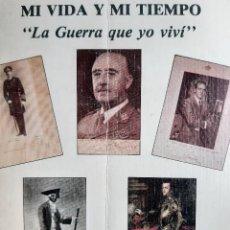 Militaria: MI VIDA Y MI TIEMPO LA GUERRA QUE YO VIVI FELIX MORENO DE LA COVA 1988. Lote 255452675