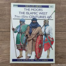 Militaria: ANTIGUEDAD - OSPREY - THE MOORS THE ISLAMIC WEST 7TH–15TH CENTURIES AD - MEN AT ARMS. Lote 255977485