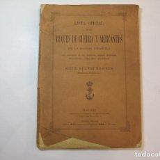 Militaria: LISTA OFICIAL DE LOS BUQUES DE GUERRA Y MERCANTES-MARINA ESPAÑOLA-MADRID, 1894-VER FOTOS-(K-2359). Lote 256032445