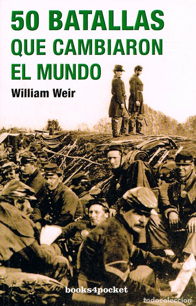 500 BATALLAS QUE CAMBIARON EL MUNDO (WILIAM WEIR) VER INDICE CON LA RELACIÓN DE LAS 50 BATALLAS (Militar - Libros y Literatura Militar)