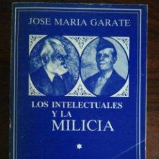 Militaria: LOS INTELECTUALES Y LA MILICIA. JOSE MARÍA GARATE. 1983. Lote 257308370