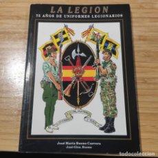 Militaria: LIBRO LA LEGIÓN 75 AÑOS UNIFORMES LEGIONARIOS, DE JOSE MARÍA BUENO, EN PERFECTAS CONDICIONES. Lote 258166080