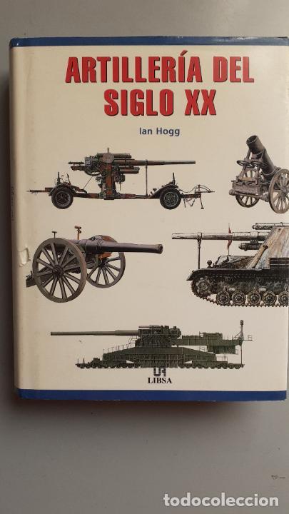 ARTILLERIA DEL SIGLO XX (Militar - Libros y Literatura Militar)