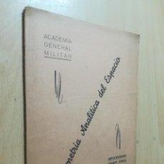 Militaria: GEOMETRIA ANALITICA DEL ESPACIO / ACADEMIA GENERAL MILITAR / 1951 / AH18. Lote 260715520