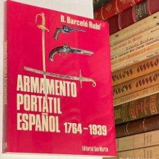Militaria: AÑO 1976 - ARMAMENTO PORTATIL ESPAÑOL (1764 - 1939) POR BARCELÓ RUBÍ - ARMAS EDITORIAL SAN MARTÍN. Lote 277221713