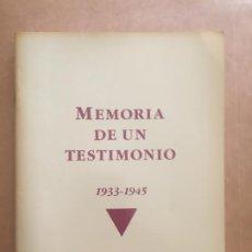 Militaria: MEMORIA DE UN TESTIMONIO 1933-1945. Lote 261954595