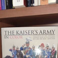 Militaria: THE KÁISERS ARMY IN COLOR. CHARLES WOOLLEY. Lote 262073810