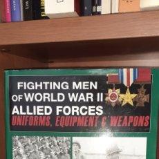 Militaria: FIGHTING MEN OF WORLD WAR II UNIFORMS, EQUIPMENTS WEAPONS. DAVID MILLER. Lote 262094205