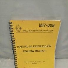 Militaria: MANUAL DE INSTRUCCIÓN POLICÍA MILITAR M17-009 (MANDO DE ADIESTRAMIENTO Y DOCTRINA) 18/11/1998. Lote 262396185
