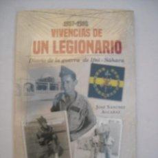 Militaria: VIVENCIAS DE UN LEGIONARIO DIARIO DE LA GUERRA IFNI – SÁHARA EDCHERA 1957 1958 JOSÉ SÁNCHEZ ALCARAZ. Lote 262743075