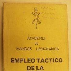 Militaria: ACADEMIA DE MANDOS LEGIONARIOS EMPLEO TACTICO DE LA INFANTERIA. Lote 262945475