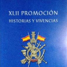 Militaria: XLII PROMOCIÓN DE HISTORIAS Y VIVENCIAS : 1983-2008 / JULIO SALÓN HERRERA.. Lote 263195110