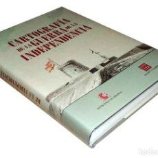 Militaria: CARTOGRAFÍA DE LA GUERRA DE LA INDEPENDENCIA. MINISTERIO DE DEFENSA : OLLERO Y RAMOS. 2008. Lote 263195760