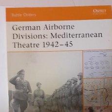 Militaria: GERMAN AIRBORNE DIVISIONS. MEDITERRANEAN THEATRE 1942-45. OSPREY ORDER OF BATTLE. Lote 264343544