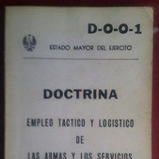 Militaria: DOCTRINA. EMPLEO TÁCTICO Y LOGÍSTICO DE LAS ARMAS Y LOS SERVICIOS. D-0-0-1. DEROGADO. 1980. Lote 265159254