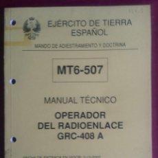 Militaria: MANUAL TÉCNICO. MT6-507 OPERADOR DEL RADIOENLACE GRC-408 A DEROGADO. Lote 265159734