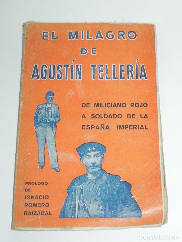 EL MILAGRO DE AGUSTIN TELLERIA - EDITORIAL ESPANOLA, 1937, 1937. DE MILICIANO ROJO A SOLDADO DE LA E (Militar - Libros y Literatura Militar)