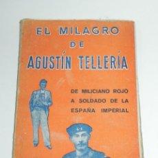 Militaria: EL MILAGRO DE AGUSTIN TELLERIA - EDITORIAL ESPANOLA, 1937, 1937. DE MILICIANO ROJO A SOLDADO DE LA E. Lote 267704914
