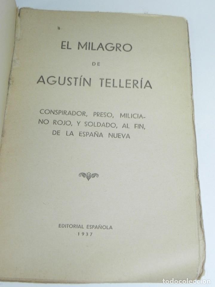 Militaria: EL MILAGRO DE AGUSTIN TELLERIA - EDITORIAL ESPANOLA, 1937, 1937. De miliciano rojo a soldado de la E - Foto 2 - 267704914