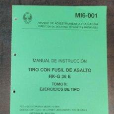 Militaria: MANUAL DE INSTRUCCIÓN TIRO CON FUSIL DE ASALTO HK-G36 E TOMO II EJERCICIOS DE TIRO. Lote 268576224