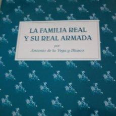 Militaria: LA FAMILIA REAL Y SU REAL ARMADA POR ANTONIO DE LA VEGA Y BLASCO - COLEGIO HERALDICO DE ESPAÑA Y DE. Lote 268619464
