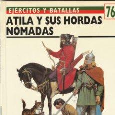 Militaria: Nº 76 EJERCITOS Y BATALLAS. OSPREY MILITARY. ATILA Y SUS HORDAS NÓMADAS. Lote 269110278