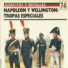 Militaria: Nº 74 EJERCITOS Y BATALLAS. OSPREY MILITARY. NAPOLEON Y WELLINGTON,TROPAS ESPECIALES. Lote 269112248