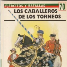 Militaria: Nº 70 EJERCITOS Y BATALLAS. OSPREY MILITARY. LOS CABALLEROS DE LOS TORNEOS. Lote 269116493