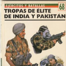 Militaria: Nº 68 EJERCITOS Y BATALLAS. OSPREY MILITARY. TROPAS DE ELITE DE LA INDIA Y PAKISTÁN.. Lote 269119513