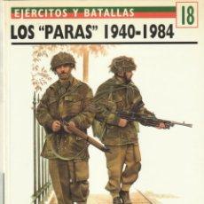 Militaria: Nº 18 EJERCITOS Y BATALLAS. OSPREY MILITARY. LOS PARAS 1940-1984. Lote 269124313