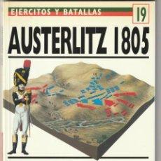 Militaria: Nº 19 EJERCITOS Y BATALLAS. OSPREY MILITARY. AUSTERLITZ 1805 LA BATALLA DE LOS TRES EMPERADORES. Lote 269124788
