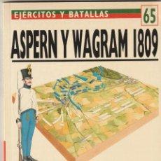 Militaria: Nº 65 EJERCITOS Y BATALLAS. OSPREY MILITARY. ASPER Y WAGRAM 1809 COMBATE TITANICO ENTRE IMPERIOS. Lote 269126533