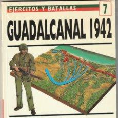 Militaria: Nº 7 EJERCITOS Y BATALLAS. OSPREY MILITARY GUADALCANAL 1942 LOS MARINES DEVUELVEN EL GOLPE. Lote 269146693