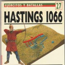 Militaria: Nº 27 EJERCITOS Y BATALLAS. OSPREY MILITARY HASTINGS 1066 EL FIN DE LA INGLATERRA SAJONA. Lote 269156868