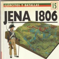 Militaria: Nº 15 EJERCITOS Y BATALLAS. OSPREY MILITARY JENA 1806 NAPOLEON ARRASA PRUSIA. Lote 269160223