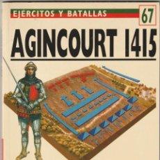 Militaria: Nº 67 EJERCITOS Y BATALLAS. OSPREY MILITARY.AGINCOURT 1415 UN TRIUNFO DE INFERIORIDAD. Lote 269191428