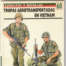 Militaria: Nº 60 EJERCITOS Y BATALLAS. OSPREY MILITARY TROPAS AEROTRANSPORTADAS EN VIETNAM. Lote 269192468