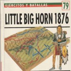 Militaria: Nº 79 EJERCITOS Y BATALLAS. OSPREY MILITARY LITTLE BIG HORN 1876 LA ULTIMA BATALLA DE CUSTER. Lote 269194043