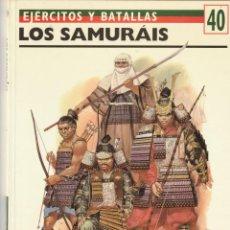 Militaria: Nº 40 EJERCITOS Y BATALLAS. OSPREY MILITARY LOS SAMURAIS. Lote 269292423